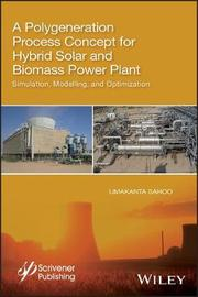 A Polygeneration Process Concept for Hybrid Solar and Biomass Power Plant by Umakanta Sahoo image