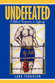 Undefeated: A Biblical Perspective on Suffering by Lane Ferguson image