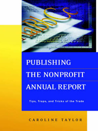 Publishing the Nonprofit Annual Report by Caroline Taylor