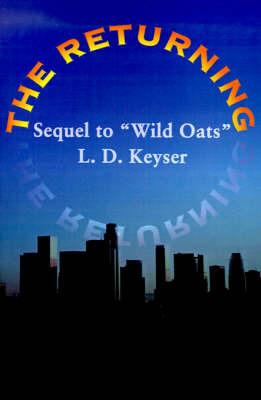 "The Returning: Sequel to ""Wild Oats"" by L. D. Keyser image"