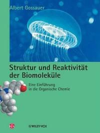 Struktur Und Reaktivitat Der Biomolekule: Eine Einfuhrung in Die Organische Chemie by Albert Gossauer image