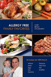 Allergy Free Family Favorites by Chef Brian Hackbarth