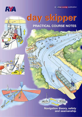 Day Skipper Practical Course Notes by Royal Yachting Association