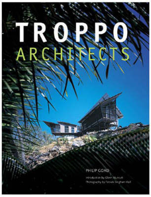 Troppo Architects by Philip Goad