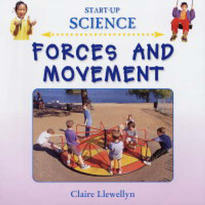 Forces and Movement by Claire Llewellyn