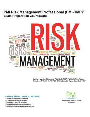 PMI Risk Management Professional (PMI-Rmp) Exam Preparation Courseware: PMI-Rmp Exam Preparation: Classroom Series by Vanina S Mangano