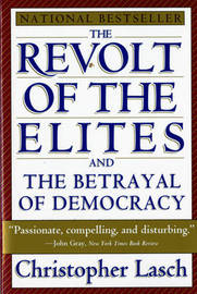 The Revolt of the Elites and the Betrayal of Democracy by Christopher Lasch image