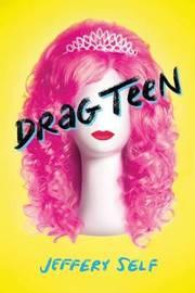 Drag Teen by Jeffery Self