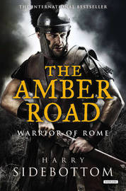 The Amber Road by Harry Sidebottom