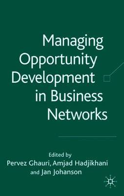 Managing Opportunity Development in Business Networks