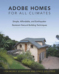 Adobe Homes for All Climates by Lisa Schroder