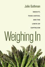 Weighing In by Julie Guthman
