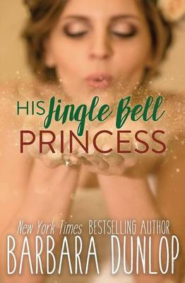 His Jingle Bell Princess by Barbara Dunlop image