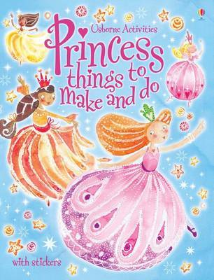 Princess Things to Make and Do with Stickers by Ruth Brocklehurst image