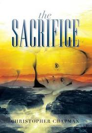 The Sacrifice by Christopher Chapman