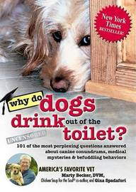 Why Do Dogs Drink Out of the Toilet? by Marty Becker, D.V.M