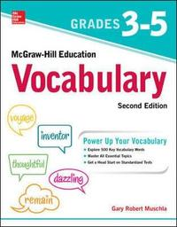 McGraw-Hill Education Vocabulary Grades 3-5, Second Edition by Gary Robert Muschla