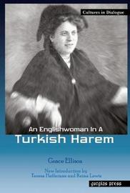 An English Woman in a Turkish Harem by Grace Ellison image