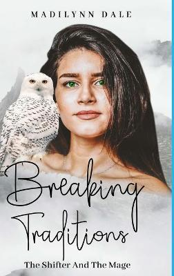 Breaking Traditions by Madilynn Dale