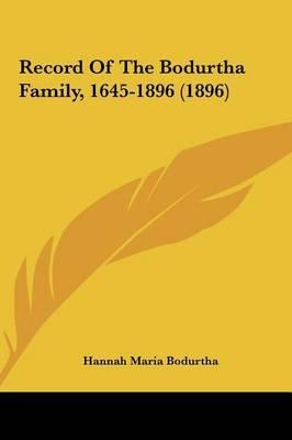 Record of the Bodurtha Family, 1645-1896 (1896) by Hannah Maria Bodurtha image