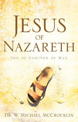Jesus of Nazareth by Michael W McCrocklin