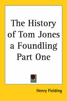 The History of Tom Jones a Foundling Part One by Henry Fielding