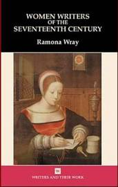 Women Writers of the 17th Century by Ramona Wray image