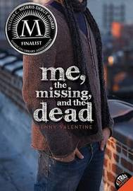 Me, the Missing, and the Dead by Jenny Valentine image
