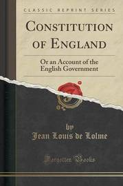 Constitution of England by Jean Louis De Lolme