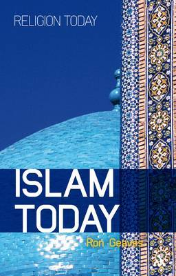 Islam Today by Ron Geaves