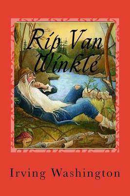an analysis of washington irvings short story rip van winkle as an example of american mythology Rip van winkle analysis rip van winkle analysis rip van winkle is a short story by american author washington irving published in 1819 written while irving was living in birmingham, england, it is part of a find the best articles from across the web and real people on referencecomsearch several engines for rip van winkle cliff notesthe legend of sleepy hollowfind all available study.