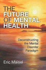 The Future of Mental Health by Eric Maisel