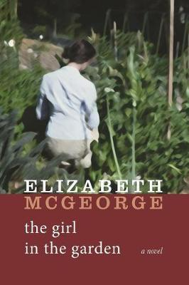 The Girl in the Garden by Elizabeth McGeorge