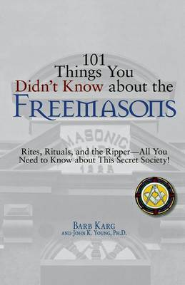 101 Things You Didn't Know About the Freemasons by Barb Karg image