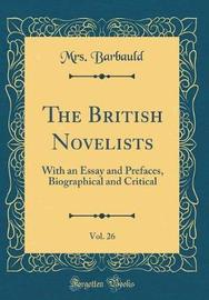 The British Novelists, Vol. 26 by (Anna Letitia) Barbauld image