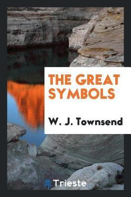 The Great Symbols by W. J. Townsend image