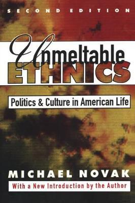 Unmeltable Ethnics by Michael Novak