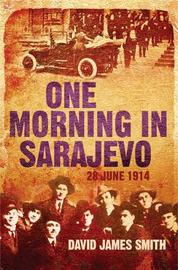 One Morning In Sarajevo by David James Smith image