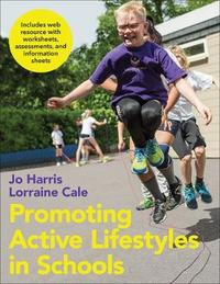 Promoting Active Lifestyles in Schools With Web Resource by Jo Harris