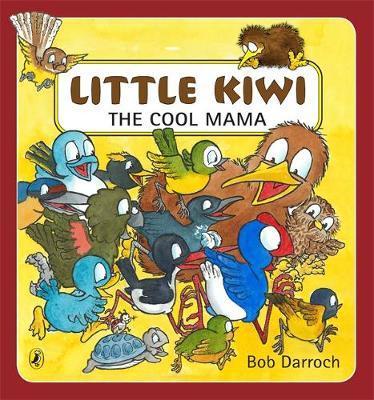 Little Kiwi the Cool Mama by Bob Darroch