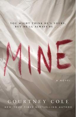 Mine by Courtney Cole
