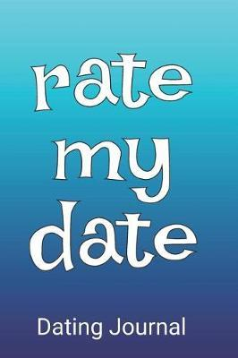 Rate My Date Dating Journal by Dating Notebook Journal