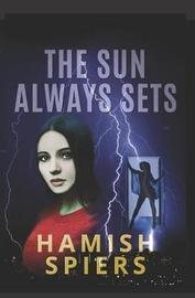 The Sun Always Sets by Hamish Spiers