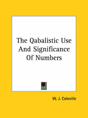 The Qabalistic Use and Significance of Numbers by W. J. Coleville image