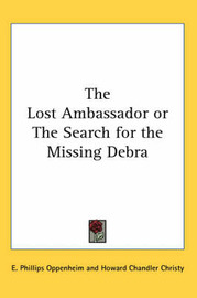 The Lost Ambassador or The Search for the Missing Debra by E.Phillips Oppenheim image