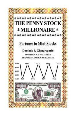 The Penny Stock Millionaire by Dominic P. Giangregorio image