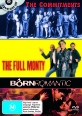 Commitments, The / Full Monty, The / Born Romantic (3 Disc Set) on DVD
