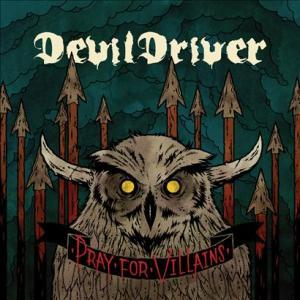Pray for Villains - Special Edition (CD/DVD) by DevilDriver