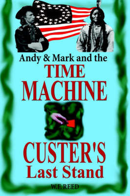 Andy & Mark and the Time Machine by Wilfred F. Reed