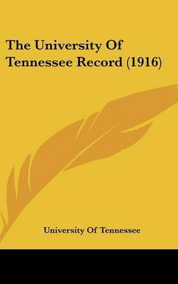 The University of Tennessee Record (1916) by Of Tennessee University of Tennessee